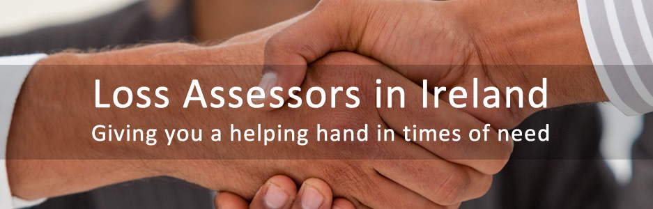 Loss assessors in Ireland can give you a helping hand when you most need it.